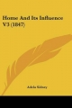 Home and Its Influence V3 (1847) - Adela Sidney
