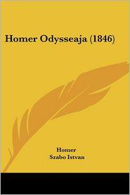 Homer Odysseaja (1846) - Homer, Szabo Istvan