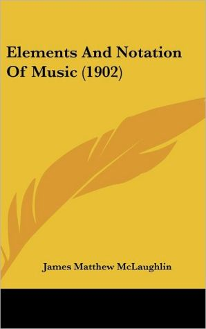 Elements and Notation of Music (1902)