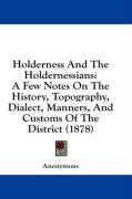 Holderness and the Holdernessians: A Few Notes on the History, Topography, Dialect, Manners, and Customs of the District (1878)