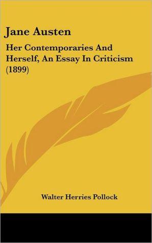 Jane Austen: Her Contemporaries and Herself, an Essay in Criticism (1899) - Walter Herries Pollock