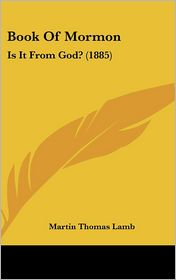 Book of Mormon: Is It from God? (1885) - Martin Thomas Lamb