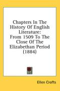Chapters in the History of English Literature: From 1509 to the Close of the Elizabethan Period (1884)