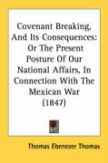 Covenant Breaking, and Its Consequences: Or the Present Posture of Our National Affairs, in Connection with the Mexican War (1847)
