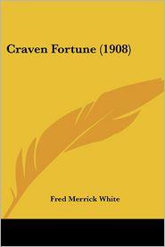 Craven Fortune (1908) - Fred Merrick White
