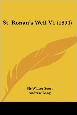St. Ronan's Well V1 (1894) - Walter Scott, Sir Walter Scott, Andrew Lang (Introduction)