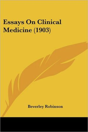 Essays on Clinical Medicine (1903) - Beverley Robinson