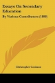 Essays on Secondary Education - Christopher Cookson