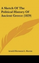 Sketch of the Political History of Ancient Greece (1829) - Arnold Hermann L Heeren