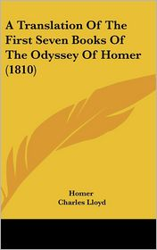 A Translation of the First Seven Books of the Odyssey of Homer (1810) - Homer, Charles Lloyd (Translator)