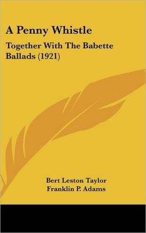 A Penny Whistle: Together with the Babette Ballads (1921)