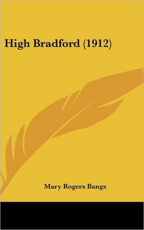 High Bradford (1912) - Mary Rogers Bangs