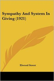Sympathy and System in Giving (1921) - Elwood Street