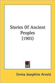 Stories of Ancient Peoples (1901) - Emma Josephine Arnold