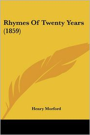 Rhymes Of Twenty Years (1859) - Henry Morford