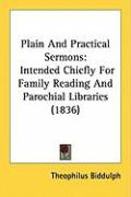 Plain and Practical Sermons: Intended Chiefly for Family Reading and Parochial Libraries (1836)