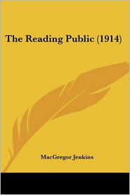 The Reading Public (1914) - MacGregor Jenkins