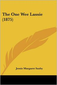 The One Wee Lassie (1875) - Jessie Margaret Saxby