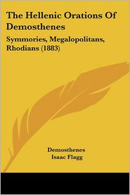 The Hellenic Orations of Demosthenes: Symmories, Megalopolitans, Rhodians (1883)
