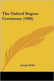 The Oxford Degree Ceremony (1906) - Joseph Wells
