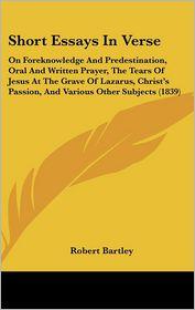 Short Essays In Verse - Robert Bartley