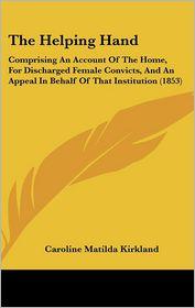 The Helping Hand - Caroline Matilda Kirkland