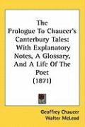 The Prologue to Chaucers Canterbury Tales: With Explanatory Notes, a Glossary, and a Life of the Poet (1871)