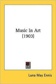 Music in Art (1903) - Luna May Ennis
