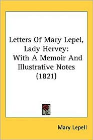 Letters Of Mary Lepel, Lady Hervey - Mary Lepell