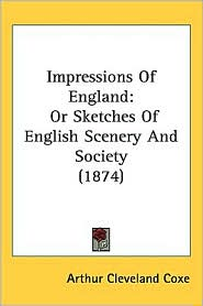 Impressions Of England - Arthur Cleveland Coxe