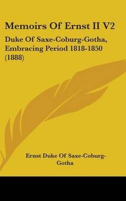 Memoirs of Ernst II V2 - Ernst Duke of Saxe-Coburg-Gotha