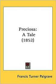 Preciosa - Francis Turner Palgrave