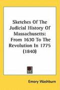 Sketches of the Judicial History of Massachusetts: From 1630 to the Revolution in 1775 (1840)