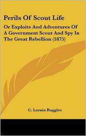 Perils Of Scout Life - C. Lorain Ruggles