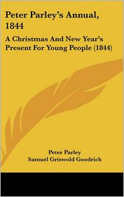 Peter Parley's Annual, 1844 - Peter Parley, Samuel G. Goodrich