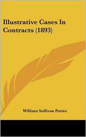 Illustrative Cases In Contracts (1893) - William Sullivan Pattee