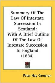 Summary Of The Law Of Intestate Succession In Scotland - Peter Hay Cameron
