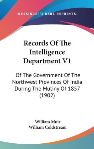 Records Of The Intelligence Department V1 - William Muir, William Coldstream (Editor)