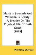 Man[s Strength and Woman[s Beauty: A Treatise on the Physical Life of Both Sexes (1879)