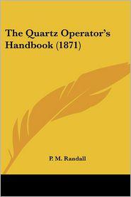 The Quartz Operator's Handbook (1871) - P.M. Randall