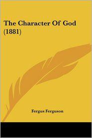 The Character of God (1881) - Fergus Ferguson
