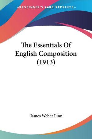 The Essentials of English Composition (1913) - James Weber Linn