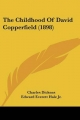 Childhood of David Copperfield (1898) - Charles Dickens