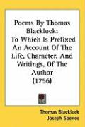 Poems by Thomas Blacklock: To Which Is Prefixed an Account of the Life, Character, and Writings, of the Author (1756)