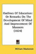Outlines of Education: Or Remarks on the Development of Mind and Improvement of Manners (1824)