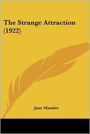 The Strange Attraction (1922) - Jane Mander