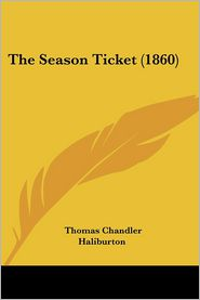 The Season Ticket (1860) - Thomas Chandler Haliburton
