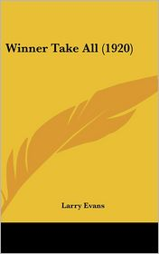 Winner Take All (1920) - Larry Evans
