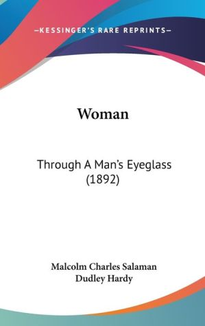 Woman: Through a Man's Eyeglass (1892)