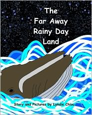 The Far Away Rainy Day Land - Lyndie Chiou